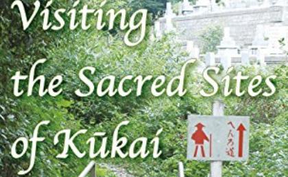 Matsushita Naoyuki: Visiting the Sacred Sites ofKukai